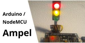 NodeMCU / Arduino Ampel